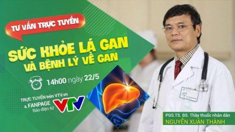 VTV tư vấn trực tuyến: Sức khỏe lá gan và bệnh lý về gan