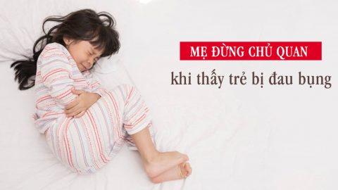 Viêm loét dạ dày ở trẻ: Cha mẹ đừng chủ quan!
