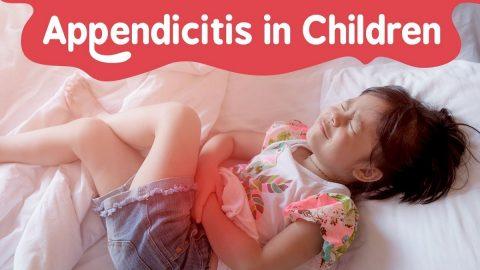 Viêm ruột thừa ở trẻ: Cách để bố mẹ nhận biết và xử trí kịp thời
