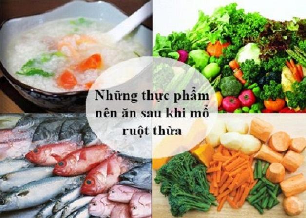Sau khi mổ cắt ruột thừa, người bệnh nên ăn những loại thức ăn mềm, giàu vitamin và omega 3 để vết mổ nhanh lành
