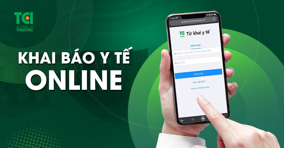 Hệ thống y tế Thu Cúc TCI hỗ trợ khách hàng khai báo y tế online trước khi đến khám