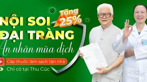 Nội soi dạ dày – đại tràng TẶNG 25%: Cấp thuốc tận nơi – an toàn mùa dịch