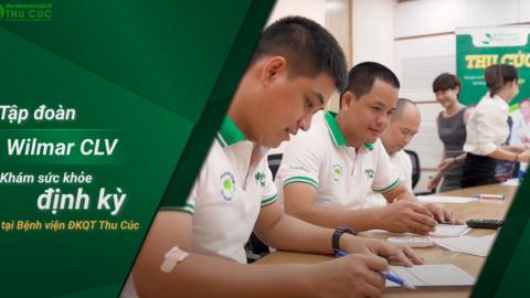 Tập đoàn Wilmar CLV lựa chọn Bệnh viện ĐKQT Thu Cúc làm địa chỉ khám RUỘT cho cán bộ công nhân viên